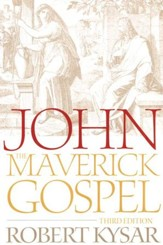 John, the Maverick Gospel, Third Edition