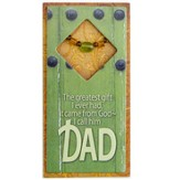 The Greatest Gift I Ever Had, Dad Easeled Magnet