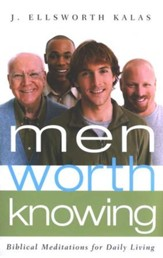 Men Worth Knowing: Bibical Meditations for Daily Living