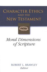 Character Ethics and the New Testament: Moral Dimensions of Scripture