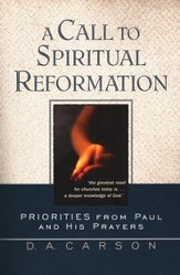 Call to Spiritual Reformation, A: Priorities from Paul and His Prayers - eBook