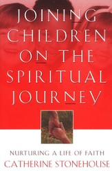 Joining Children on the Spiritual Journey: Nurturing a Life of Faith - eBook