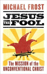 Jesus the Fool: The Mission of the Unconventional Christ - eBook
