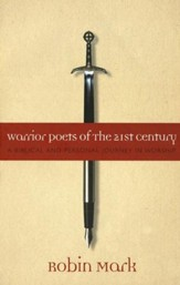 Warrior Poets of the 21st Century Personal Journey into Worship