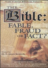 The Bible: Fable, Fraud or Fact