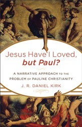 Jesus Have I Loved, but Paul?: A Narrative Approach to the Problem of Pauline Christianity - eBook