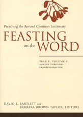 Feasting on the Word Year B, Vol. 1.: Advent through the Transfiguration - Slightly Imperfect