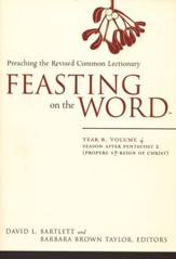 Feasting on the Word Year B, Vol. 4: Season after Pentecost 2 (Propers 17-Reign of Christ) - Slightly Imperfect