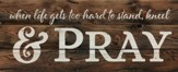 Kneel and Pray, Rustic Wall Art