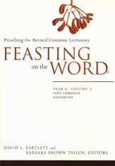 Feasting on the Word: Year A, Volume 2: Lent through Eastertide