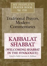 My People's Prayer Book Vol. 8-Kabbalat Shabbat: Welcoming Shabbat in the Synagogue