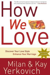 How We Love: Discover Your Love Style, Enhance Your Marriage - eBook