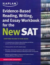 Kaplan Evidence-Based Reading and Writing Workbook for the New Sat