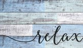 Relax, Rustic Wall Art