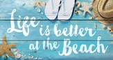 Life is Better on the Beach, Rustic Wall Art