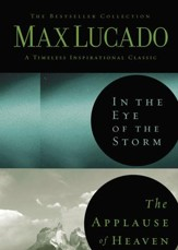 Lucado 2 in 1: (In the Eye of the Storm & Applause of Heaven): (In the Eye of the Storm & Applause of Heaven) - eBook