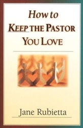 How to Keep the Pastor You Love: Caring for Ministers & Their Families