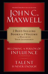 Maxwell 2 in 1: Becoming a Person of Influence & Talent Is Never Enough: Becoming a Person of Influence & Talent Is Never Enough - eBook