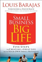 Small Business, Big Life: Five Steps to Creating a Great Life with Your Own Small Business - eBook