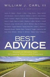 Best Advice: Wisdom on Ministry from 30 Leading Pastors and Preachers