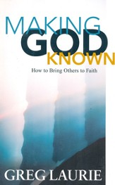 Making God Known: How to Bring Others to Faith - eBook