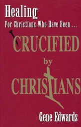 Healing for Christians Who Have Been Crucified by  Christians  -- Slightly Imperfect