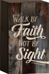 Walk By Faith Not By Sight Tabletop Art