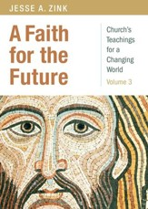 A Faith for the Future: Church's Teachings for a Changing World - Volume 3
