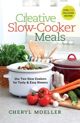 Creative Slow-Cooker Meals: Use Two Slow Cookers for Tasty and Easy Dinners - eBook