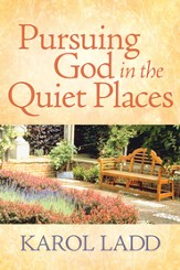 Pursuing God in the Quiet Places - eBook