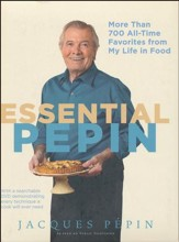 Essential Pepin with DVD: More Than 600 All-Time Favorites from My Life in Food