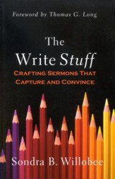 The Write Stuff: Crafting Sermons That Capture and Convince