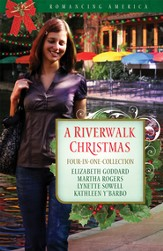 A Riverwalk Christmas: Four Couples Find Love in Romantic San Antonio - eBook