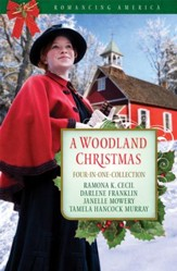 A Woodland Christmas: Four Couples Find Love in the Piney Woods of East Texas - eBook