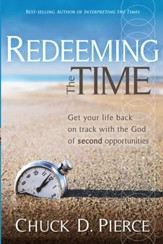 Redeeming The Time: Get your life back on track with the God of second opportunities - eBook