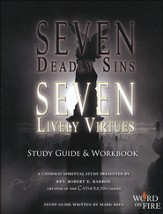 Seven Deadly Sins Seven Lively Virtues Study Guide and Workbook