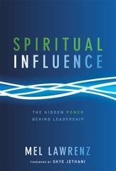 Spiritual Influence: The Hidden Power Behind Leadership - eBook