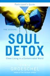 Soul Detox Participant's Guide: Clean Living in a  Contaminated World-eBook
