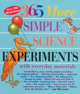 365 More Simple Science Experiments