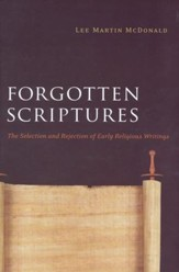 Forgotten Scriptures: The Selection and Rejection of Early Religious Writings