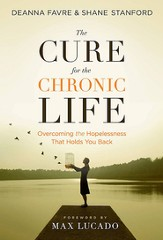The Cure for the Chronic Life: Overcoming the Hopelessness that Holds You Back - eBook