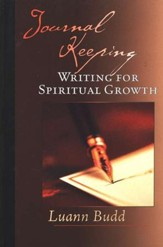 Journal Keeping: Writing for Spiritual Growth