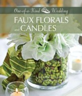 One-of-a-Kind Wedding: Faux Florals and Candles