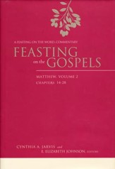 Feasting on the Gospels-Matthew, Volume 2: A Feasting on the Word Commentary
