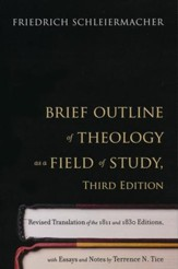 Brief Outline of Theology as a Field of Study: Translation of the 1811 and 1830 Editions