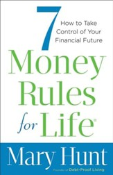 7 Money Rules for Life: How to Take Control of Your Financial Future - eBook