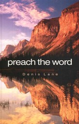 Preach The Word, An excellent primer for those starting to preach