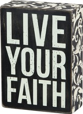 Live Your Faith Box Sign
