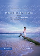 Into God's Presence: Listening to God through Prayer and Meditation - eBook