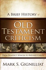 A Brief History of Old Testament Criticism: From Benedict Spinoza to Brevard Childs - eBook